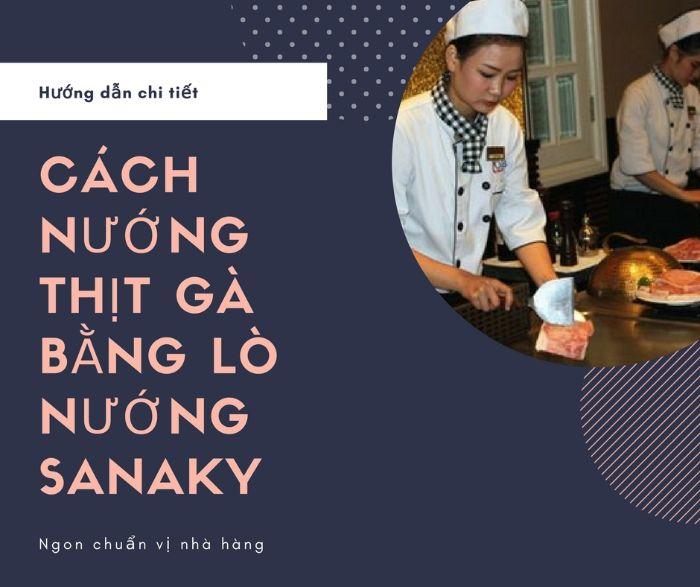 cach-nuong-thit-ga-bang-lo-nuong-sanaky