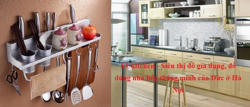 EUKITCHEN - Siêu thị đồ dùng, gia dụng  nhà bếp thông minh của Đức giá rẻ tại Hà Nội, TP HCM