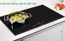 """11+ mẫu bếp từ, điện từ âm Bosch nhập khẩu nguyên chiếc, chính hãng có bảo hành dành cho """"tín đồ"""" hàng Đức"""